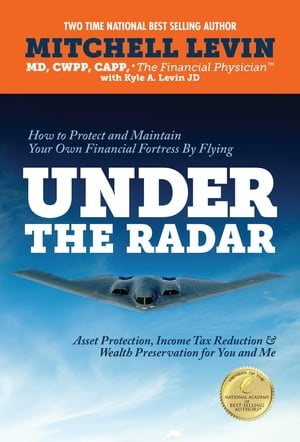 Under The Radar How To Protect And Maintain Your Own Financial Fortress By Flying Under The Radar by Mitch Levin