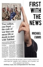 First with the News by Michael Evans
