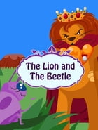 The Lion And The Beetle by American Fairy Tales