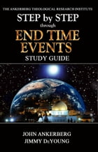 Step By Step Through End Time Events by John Ankerberg