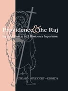 Providence and the Raj: Imperial Mission and Missionary Imperialism