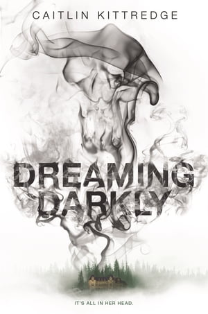 Dreaming Darkly by Caitlin Kittredge