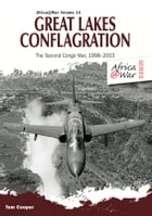 Great Lakes Conflagration: Second Congo War, 1998–2003 by Tom Cooper