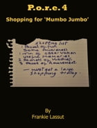 P.o.r.e 4: Shopping for Mumbo Jumbo