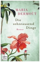 Die zehntausend Dinge: Roman by Bettina Bach