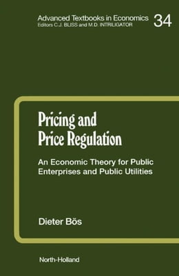 Book Pricing and Price Regulation: An Economic Theory for Public Enterprises and Public Utilities by Bös, D.