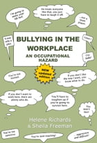 Bullying in the Workplace by Helene Richards