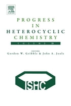 Progress in Heterocyclic Chemistry by Gordon W. Gribble