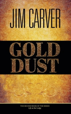 Gold Dust: Life at the Lodge, #2