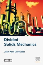 Divided Solids Mechanics by Jean-Paul Duroudier