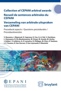 Collection of CEPANI arbitral awards / Recueil de sentences arbitrales du Cepani / Verzameling van…