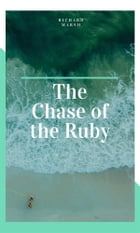 The Chase of the Ruby by Richard Marsh