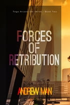 Forces of Retribution by Andrew Man