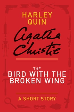 Book The Bird with the Broken Wing: A Mysterious Mr. Quin Story by Agatha Christie