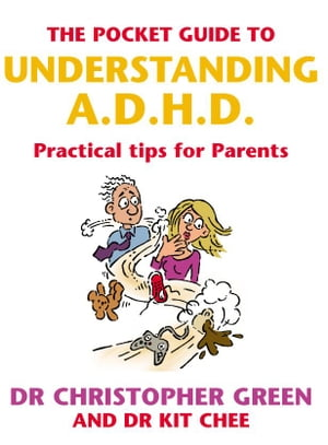 The Pocket Guide To Understanding A.D.H.D. Practical Tips for Parents