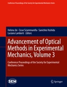 Advancement of Optical Methods in Experimental Mechanics, Volume 3: Conference Proceedings of the Society for Experimental Mechanics Series by Cesar Sciammarella