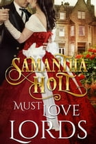 Must Love Lords by Samantha Holt