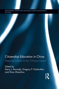 "Citizenship Education in China: Preparing Citizens for the ""Chinese Century"""
