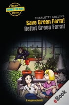 Save Green Farm - Rettet Green Farm!: Rettet Green Farm! by Charlotte Collins