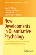 New Developments in Quantitative Psychology: Presentations from the 77th Annual Psychometric…