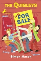 The Quigleys: Not for Sale by Simon Mason