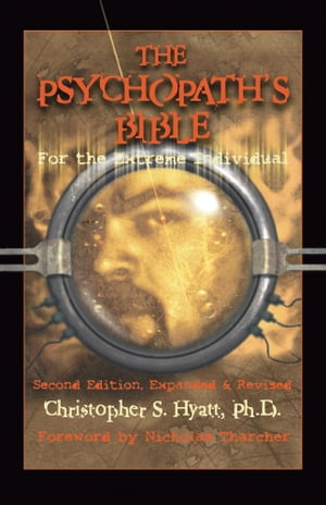 The Psychopath's Bible For the Extreme Individual