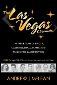The Las Vegas Chronicles: The Inside Story of Sin City, Celebrities, Special Players and…