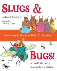 Slugs & Bugs! Two-Books-in-One from David T. Greenberg
