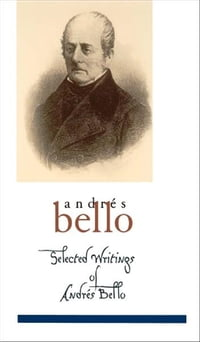 Selected Writings of Andrés Bello