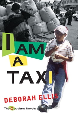 Book I Am a Taxi by Deborah Ellis