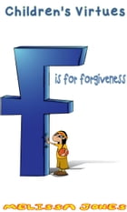 Children's Virtues: F is for Forgiveness