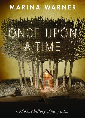 Once Upon a Time A Short History of Fairy Tale