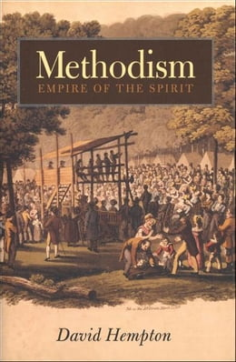 Book Methodism: Empire of the Spirit by David Hempton