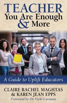 Teacher You Are Enough & More: A Guide to Uplift Educators