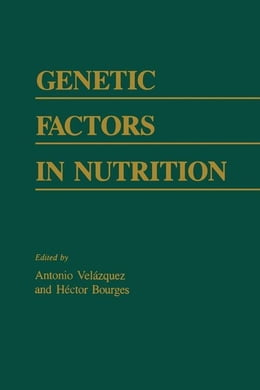 Book Genetic Factors In Nutrition by Bourges, Hector