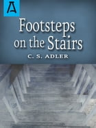 Footsteps on the Stairs by C. S. Adler