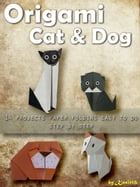 Origami Cat and Dog: 14 Projects Paper Folding Easy To Do Step by Step by Kasittik