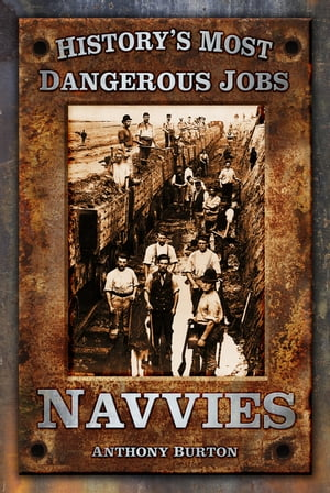 History?s Most Dangerous Jobs: Navvies