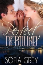 Perfect Rebound: Perfect, #2 by Sofia Grey