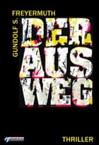 Der Ausweg: Thriller by Gundolf S. Freyermuth