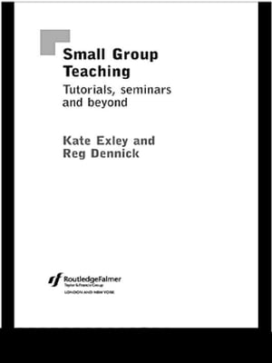 Small Group Teaching Tutorials,  Seminars and Beyond
