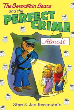 Book The Berenstain Bears Chapter Book: The Perfect Crime (Almost) by Stan Berenstain