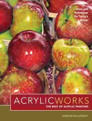 AcrylicWorks: Ideas and Techniques for Today's Artists by Nancy Reyner