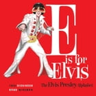 E is for Elvis: The Elvis Presley Alphabet by Jennie Ivey