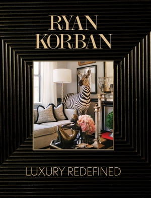 Ryan Korban Luxury Redefined