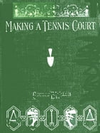 Making a Tennis Court by George E. Walsh