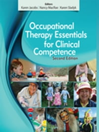 Occupational Therapy Essentials for Clinical Competence, Second Edition