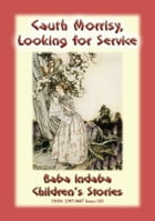 CAUTH MORRISY LOOKING FOR SERVICE - An Irish Children's Story: Baba Indaba Children's Stories - Issue 183 by Anon E. Mouse