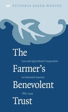 The Farmer's Benevolent Trust by Victoria Saker Woeste