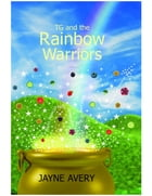 TG and the Rainbow Warriors by Jayne Avery